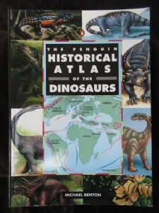 HISTORICAL ATLAS OF DINOSAURS BY MICHAEL BENTON. 1996